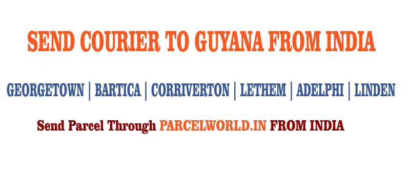 SEND COURIER TO GUYANA FROM INDIA
