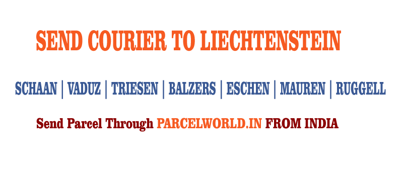 Courier to Liechtenstein from Gurgaon, Courier Liechtenstein, Courier Service to Liechtenstein, Liechtenstein Courier Service, Gurgaon to Liechtenstein Courier Service, Dhl Liechtenstein, Fedex Liechtenstein, UPS Liechtenstein, Aramex Liechtenstein, TNT Liechtenstein, Cheapest, Economy, Express, Fast, Air, Cargo, Urgent, Cheap, Gurgaon Liechtenstein Courier, cargo service to Liechtenstein, Liechtenstein cargo service, shipment to Liechtenstein, Gurgaon to Liechtenstein cargo, Shipping to Liechtenstein, cargo Agent for Liechtenstein, Best International Courier Service for Liechtenstein, Sending Parcel to Liechtenstein, Ship to Liechtenstein, Liechtenstein Courier Charges, Courier rate from India to Liechtenstein, Best way to send parcel to Germany From Gurgaon, Courier for Liechtenstein from Gurgaon, Courier Charges For Liechtenstein, Reliable courier for Liechtenstein, Affordable Courier Service for Liechtenstein, Delivery to Liechtenstein, import service from Liechtenstein, Fast Courier to Liechtenstein, Parcel Delivery to Liechtenstein, Cargo Delivery to Liechtenstein, Best Courier to Liechtenstein, Way to Send parcel to Liechtenstein, Discounted Courier Rates for Liechtenstein from Gurgaon, Shipping Prices for Liechtenstein, Liechtenstein Courier Price from Gurgaon, Cheapest Courier Service for Liechtenstein From Gurgaon, Economy Courier Service for Liechtenstein From Gurgaon, cargo service to Liechtenstein, Cargo agent for Liechtenstein, Liechtenstein Cargo Service, Export Cargo to Liechtenstein, Sea Cargo to Liechtenstein, Economy Courier Rates for Liechtenstein From Gurgaon, Economy courier Rates for Liechtenstein, how to Send Courier to Liechtenstein, How to ship Parcel to Liechtenstein From Gurgaon, Shipping Rates for Liechtenstein, Shipping Charges for Liechtenstein, Top Rates Courier for Liechtenstein, Gurgaon to Liechtenstein Courier Charges, Liechtenstein Courier Expert, Fast Courier to Liechtenstein, Urgent Courier to Liechtenstein from Gurgaon, Express Delivery to Liechtenstein from Gurgaon, Gurgaon to Liechtenstein Urgent Courier Service, Next Day courier to Liechtenstein From Gurgaon, Next Day Delivery to Liechtenstein from Gurgaon, Next Day Courier to Liechtenstein, Fast Courier to Liechtenstein from Gurgaon, Discounted Rates for Liechtenstein Courier, Parcel Delivery to Liechtenstein, Door Delivery to Liechtenstein, cargo agent for Liechtenstein