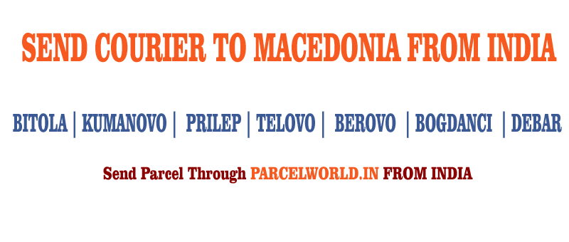 Cheapest Way To Send A Parcel >> SEND COURIER TO MACEDONIA FROM INDIA - Parcel World