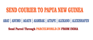 SEND COURIER TO PAPUA NEW GUINEA FROM INDIA
