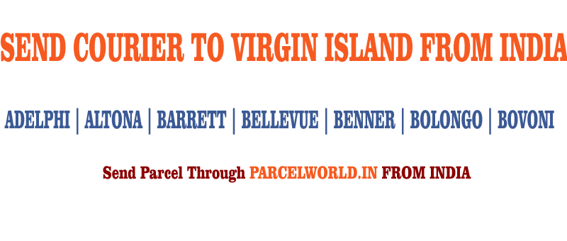 SEND COURIER TO VIRGIN ISLANDS FROM INDIA